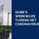 QUBE's werkwijze tijdens het Coronavirus