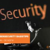 CyberSecurity Basistips – Tip #1 - De Next Generation Firewall