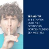 In 3 stappen echt niet gestoord worden tijdens een Teams meeting