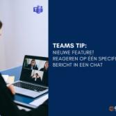 Teams Tip: Nieuwe feature! Reageren op 1 specifiek bericht in een chat